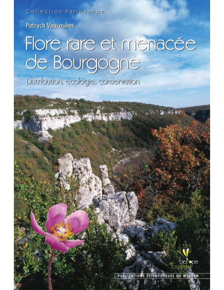 Flore rare et menacée de Bourgogne : distribution, écologie, conservation