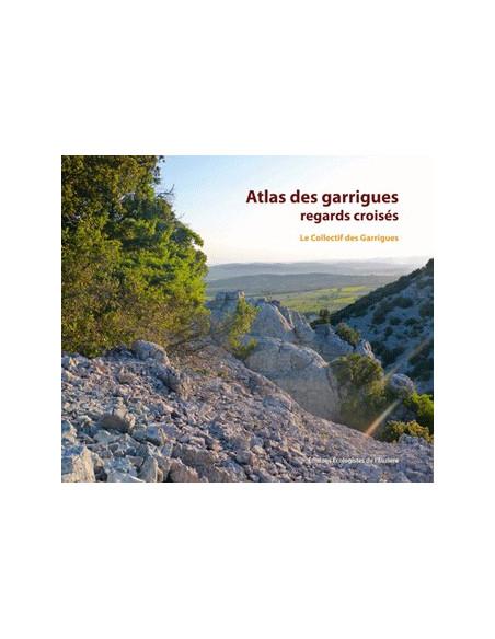 Atlas des garrigues - Regards croisés, entre vallée de l'Hérault et vallée de la Cèze