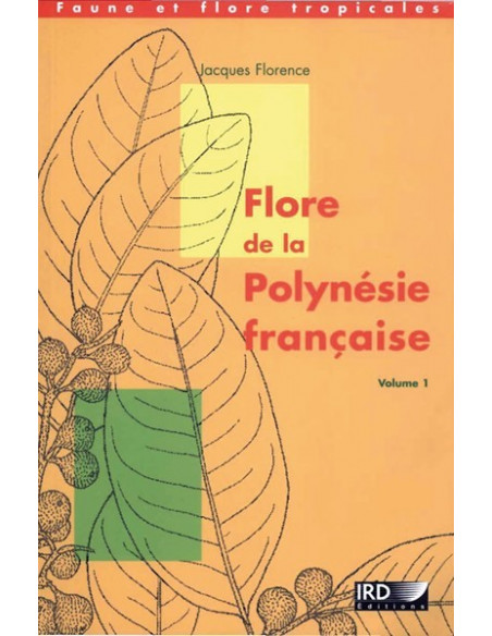 Flore de la Polynésie française (Vol. 1)