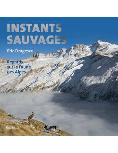 Instants sauvages - Regards sur la faune des Alpes