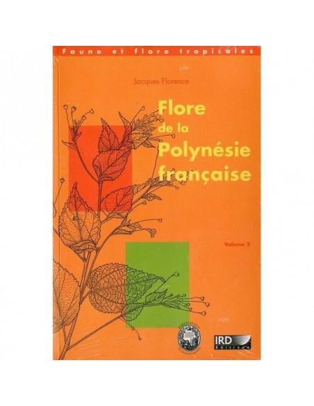 Flore de la Polynésie française (Vol. 2)