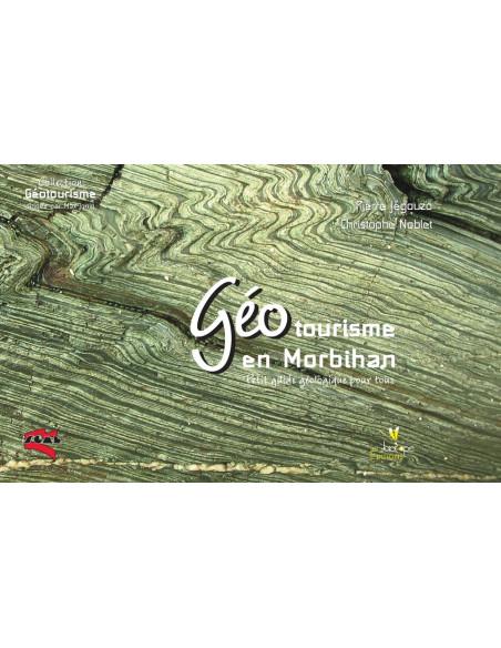 Géotourisme en Morbihan - Petit guide géologique pour tous