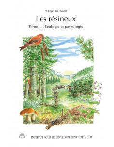 Les résineux - Tome 2 : écologie et pathologie