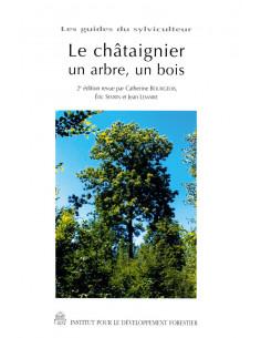 Le châtaignier un arbre, un bois - 2ème édition