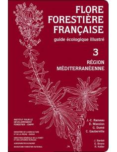 Flore forestière française - Tome 3 Région méditerranéenne