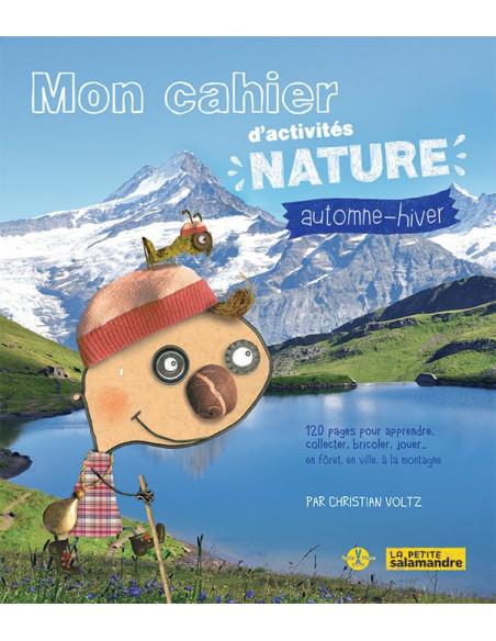 Mon cahier d'activités nature - Automne Hiver