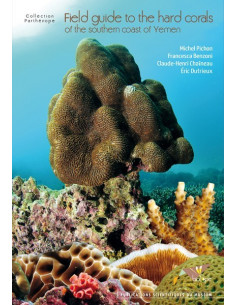 Field guide to the hard corals of the southern coast of yemen (Les coraux du Yemen)