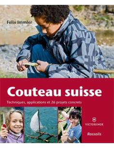 Couteau suisse - Techniques, applications et 26 projets concrets