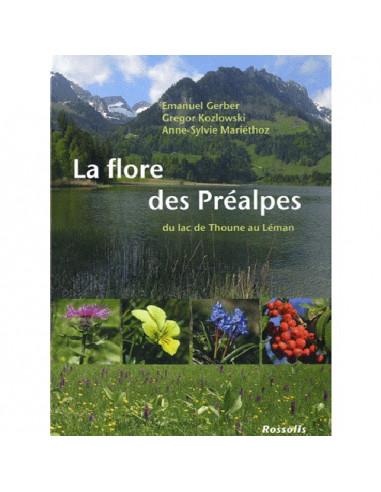 La flore des Préalpes - Du lac de Thoune au Léman