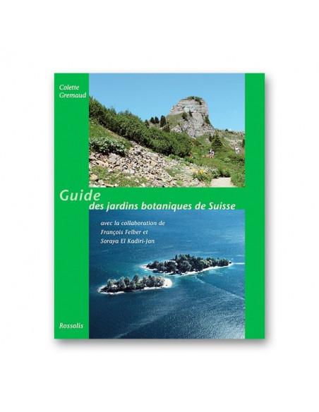Guide des jardins botaniques de Suisse