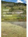 Guide des milieux naturels de Suisse - Ecologie, menaces, espèces caractéristiques - 3ème édition
