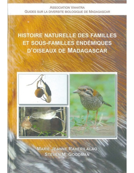 Histoire naturelle des familles et sous-familles endémiques d'oiseaux de Madagascar