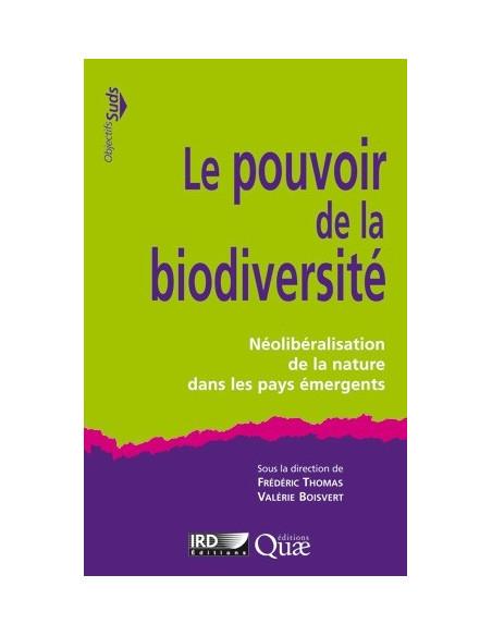 Le pouvoir de la biodiversité - Néolibéralisation de la nature dans les pays émergents
