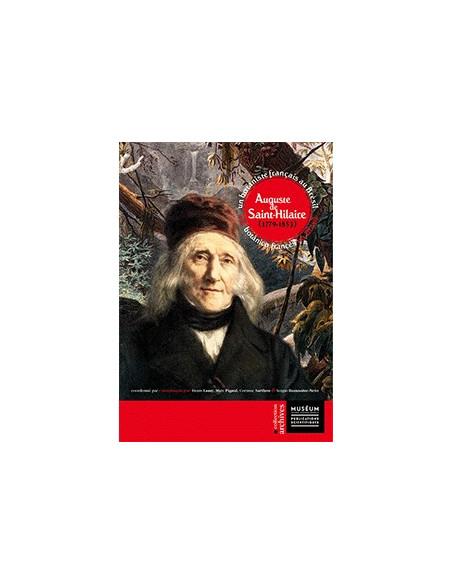 Auguste de Saint-Hilaire (1779-1853) un botaniste français au Brésil