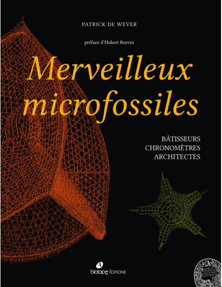 Merveilleux microfossiles - Bâtisseurs, Chronomètres, Architectes