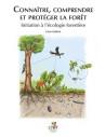 Connaitre, comprendre et protéger la forêt - Initiation à l'écologie forestière