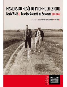 Missions du musée de l'homme en Estonie - Boris Vildé et Léonide Zouroff au Setomaa (1937-1938)