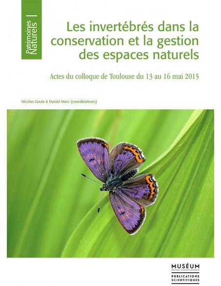 Les invertébrés dans la conservation et la gestion des espaces naturels - Actes du colloque de Toulouse du 13 au 16 mai 2015