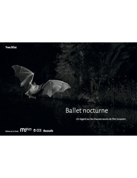 Ballet nocturne - Un regard sur les chauves-souris de l'Arc jurassien