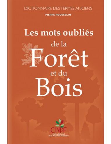 Les mots oubliés de la forêt et du bois - Dictionnaire des termes anciens