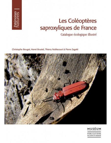 Les coléoptères saproxyliques de France - Catalogue écologique illustré