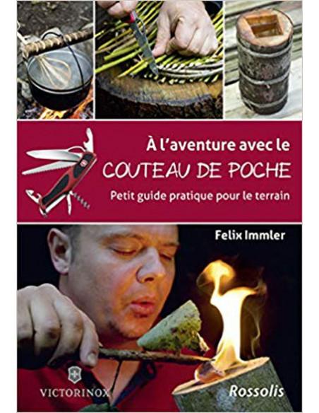 A l'aventure avec le couteau de poche - Petit guide pratique pour le terrain