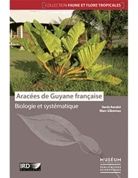 Aracées de Guyane française - Biologie et systématique