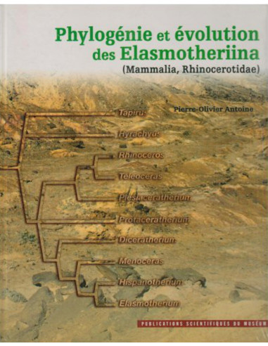 Phylogénie et évolution des Elasmotheriina (Mammalia, Rhinocerotidae)