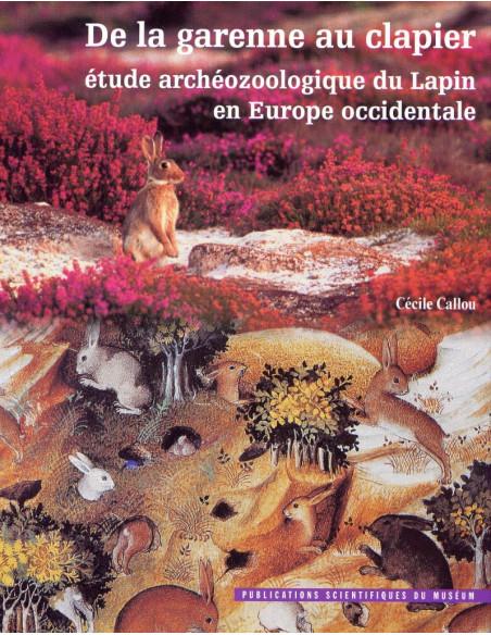 De la garenne au clapier - étude archéozoologique du Lapin en Europe occidentale
