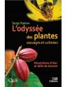 L'odyssée des plantes sauvages et cultivées - Révolutions d'hier et défis de demain