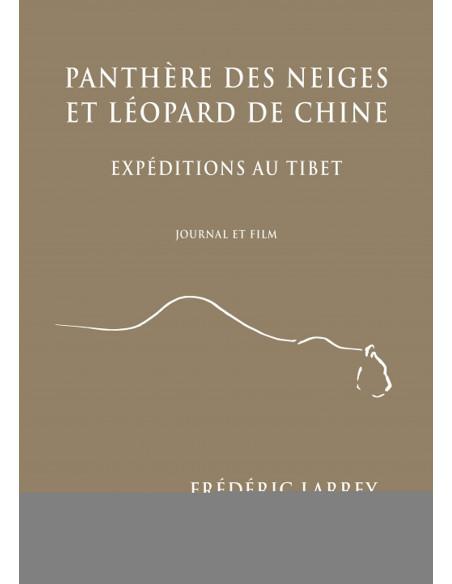 Panthère des neiges et Léopard de Chine, expéditions au Tibet - Journal et film