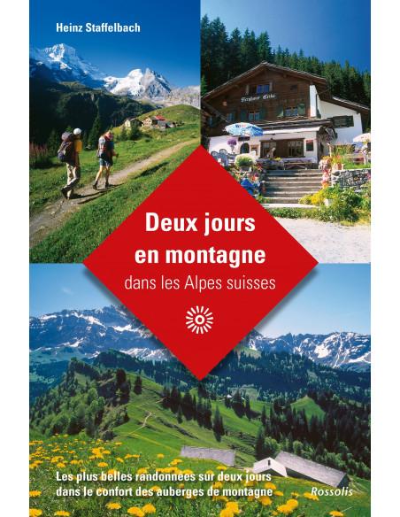 Deux jours en montagne dans les Alpes Suisses