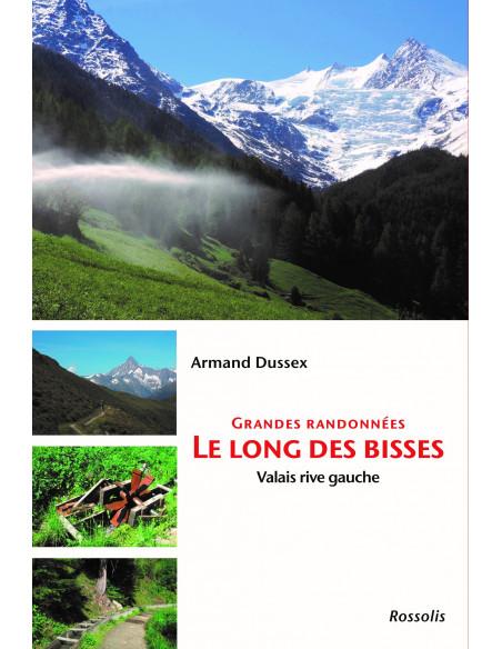 Grandes randonnées le long des Bisses - Valais rive gauche