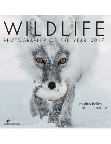 Wildlife Photographer 2017 - Les plus belles photos de nature