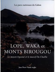 Lope, Waka et Monts Birougou - Le moyen Ogooué et le massif Du Chaillu