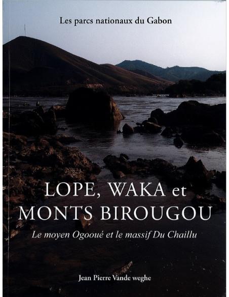 Lpoe, Waka et Monts Birougou - Le moyen Ogooué et le massif Du Chaillu