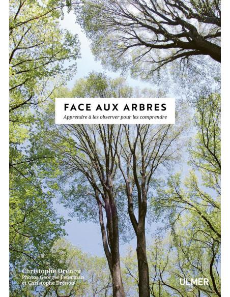 Face aux arbres - Apprendre à les observer pour les comprendre