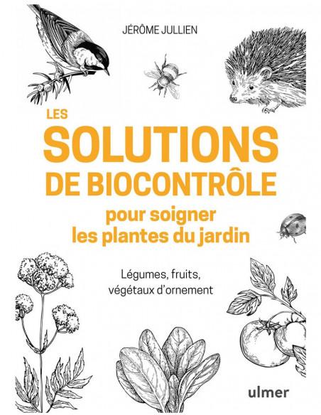 Les solutions de biocontrôle pour soigner les plantes du jardin - Légumes, fruits, végétaux d'ornement