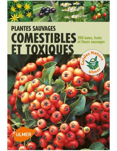 Plantes sauvages comestibles et toxiques - 170 baies, fruits et herbes sauvages