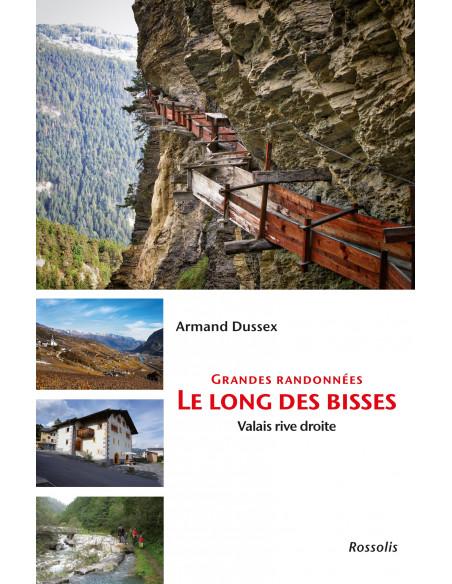 Grandes randonnées le long des Bisses - Valais rive droite