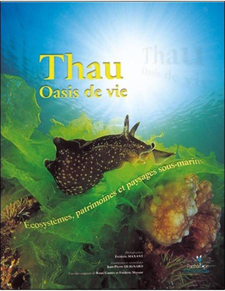 Thau - Oasis de vie : écosystèmes, patrimoines et paysages sous-marins - Avec plaquette sous-marine