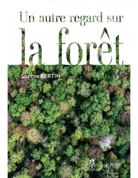 Un autre regard sur la forêt - Livre en pré-commande