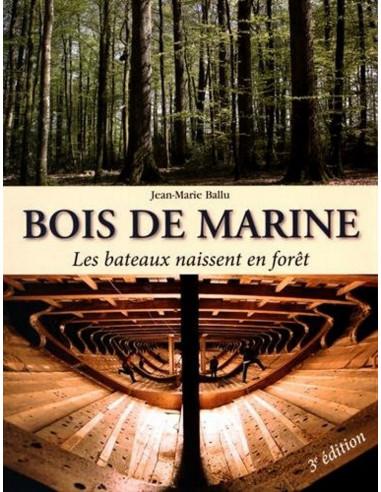 Bois de marine - Les bateaux naissent en forêt