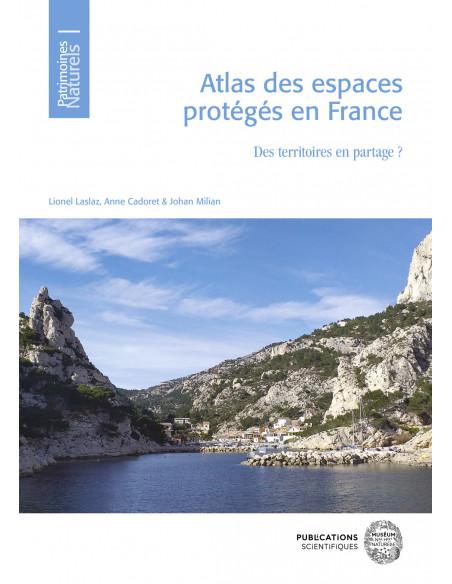 Atlas des espaces protégés en France - Des territoires en partage?