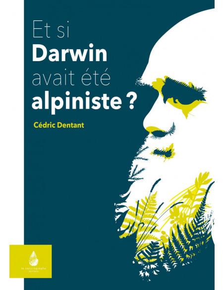ET SI DARWIN AVAIT ETE ALPINISTE?