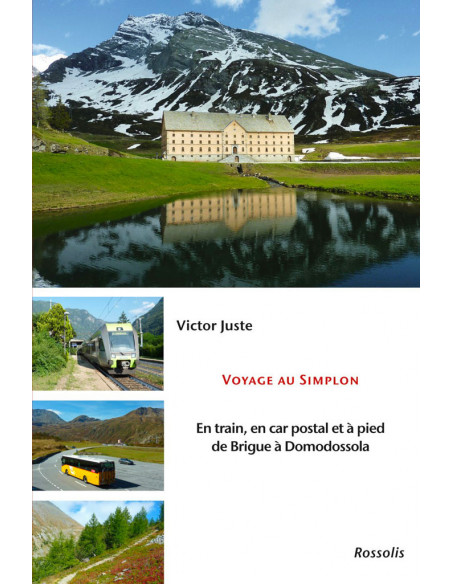 Voyage au Simplon - En train, en car postal à pied de Brigue à Domodossola