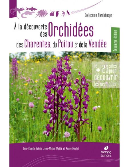A la rencontre des orchidées des Charentes, du Poitou et de la Vendée - 2ème édition