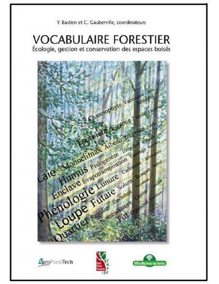 Vocabulaire forestier - Ecologie, gestion et conservation des espaces boisés