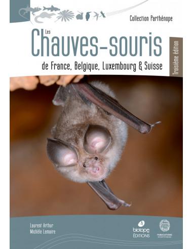 Les Chauves-souris de France, Belgique, Luxembourg et Suisse - 3ème édition