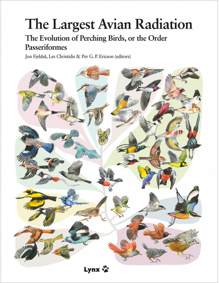 The Largest Avian Radiation - The Evolution of Perching Birds, or the Order Passeriformes